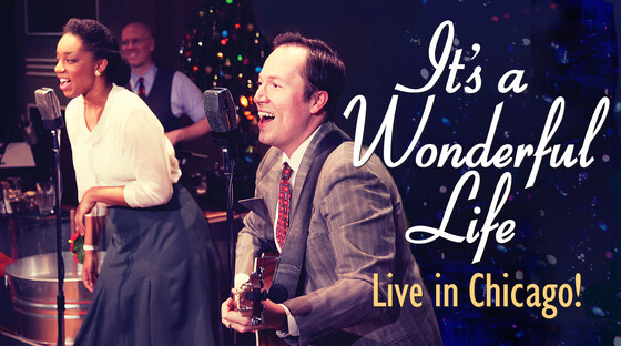 1478540980 its a wonderful life live in chicago tickets
