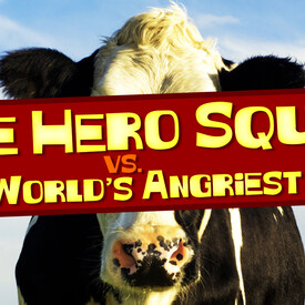 Hero Squad vs. The World's Angriest Cow