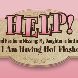 Help! My Husband Has Gone Missing; My Daughter Is Getting Married & I Am Having Hot Flashes!