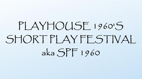 Playhouse 1960's Short Play Festival: