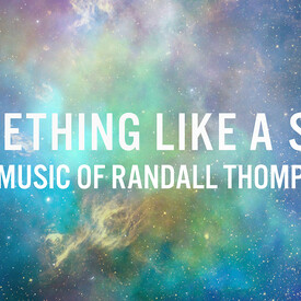 Something Like a Star: The Music of Randall Thompson
