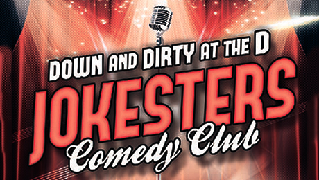 Jokesters Comedy Club: Down & Dirty Stand-Up at The D $24.59 - $30.34 ($39.89 value)