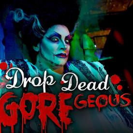 Drop Dead GOREgeous Dinner Show
