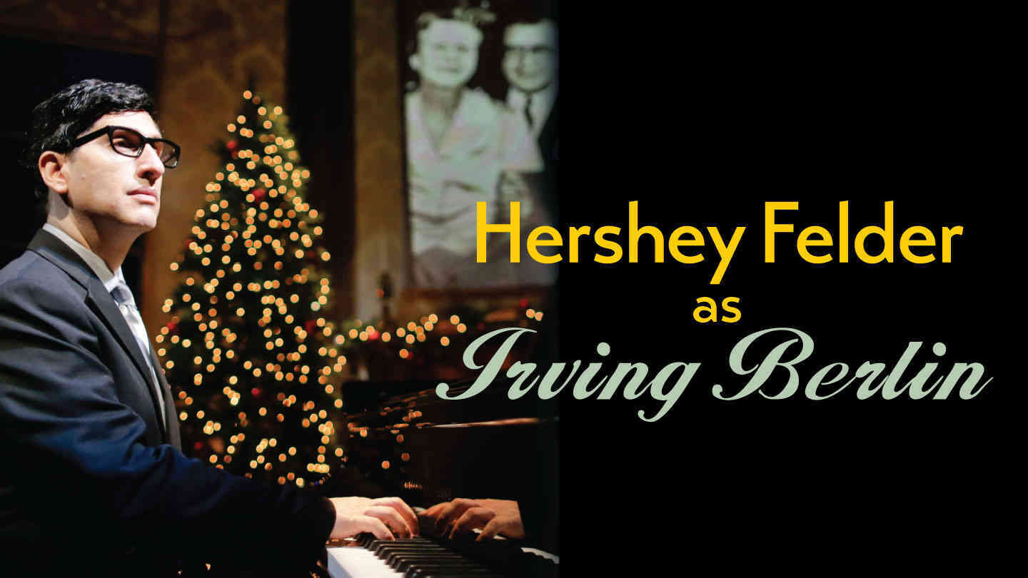 Hershey Felder Stars as Irving Berlin in Hit Musical $32.50 ($65 value)