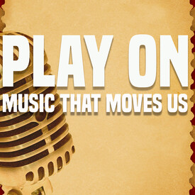 Play On: Music That Moves Us