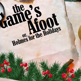 The Game's Afoot (or Holmes for the Holidays)