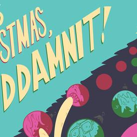 It's Christmas Goddammit!