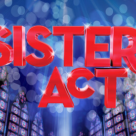 "Sister Act"": The Musical"