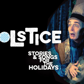 """Solstice"""": Stories and Songs for the Holidays"""