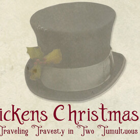 A Dickens Christmas Carol: A Traveling Travesty in Two Tumultuous Acts