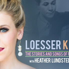 Loesser Known: The Stories and Songs of Frank Loesser
