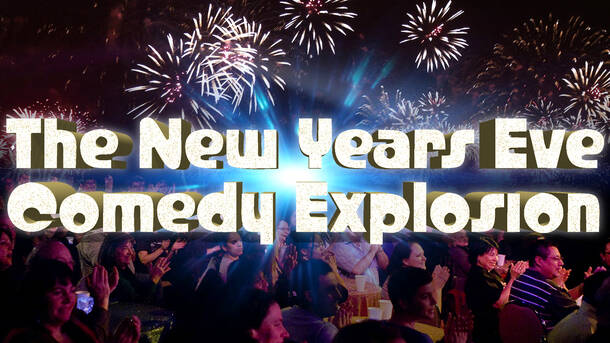 New Years Eve Comedy Explosion With Free Champagne Toast San ...