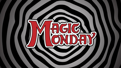 """Magic Monday"""