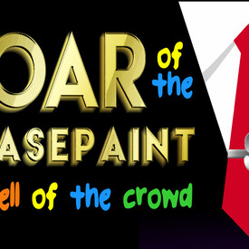 The Roar of the Greasepaint, The Smell of the Crowd