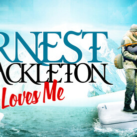Ernest Shackleton Loves Me