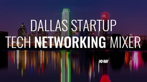 Dallas Startup & Tech Networking Mixer