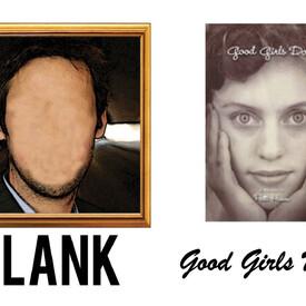 "Blank"" / ""Good Girls Don't"