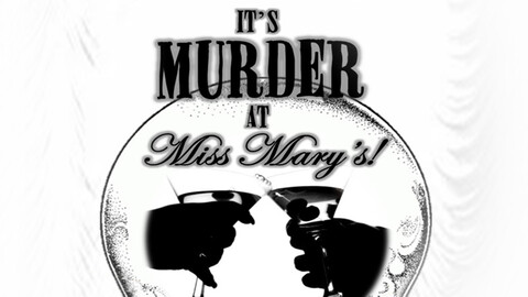 """Murder at Miss Mary's"""