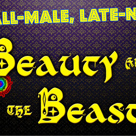 All-Male Late-Night Beauty and the Beast