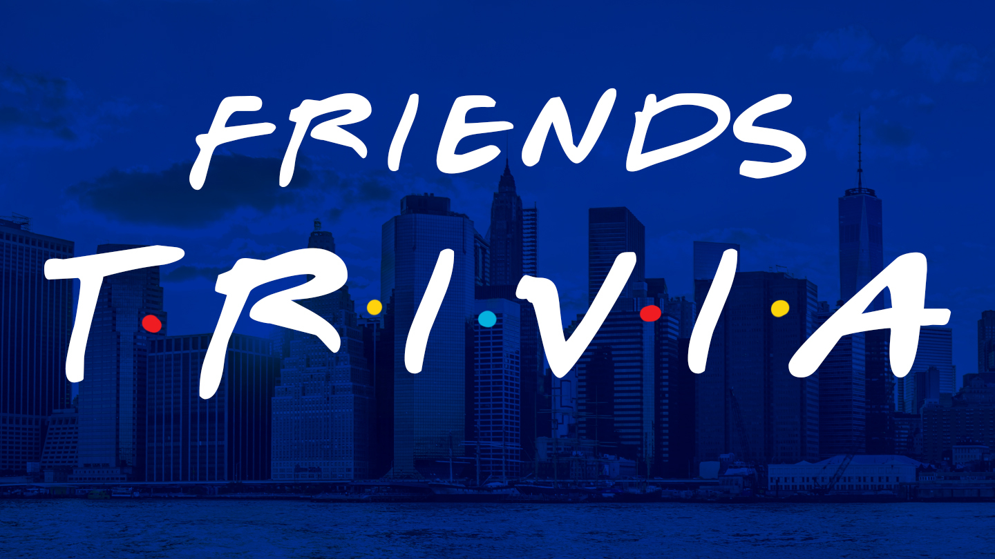 """Friends"" Trivia Night: Test Your Knowledge & Make New Friends"