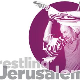 Wrestling Jerusalem