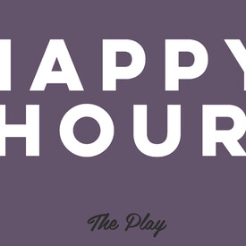 Happy Hour: The Play