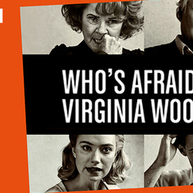 "National Theatre Live Screening: ""Who's Afraid of Virginia Woolf"