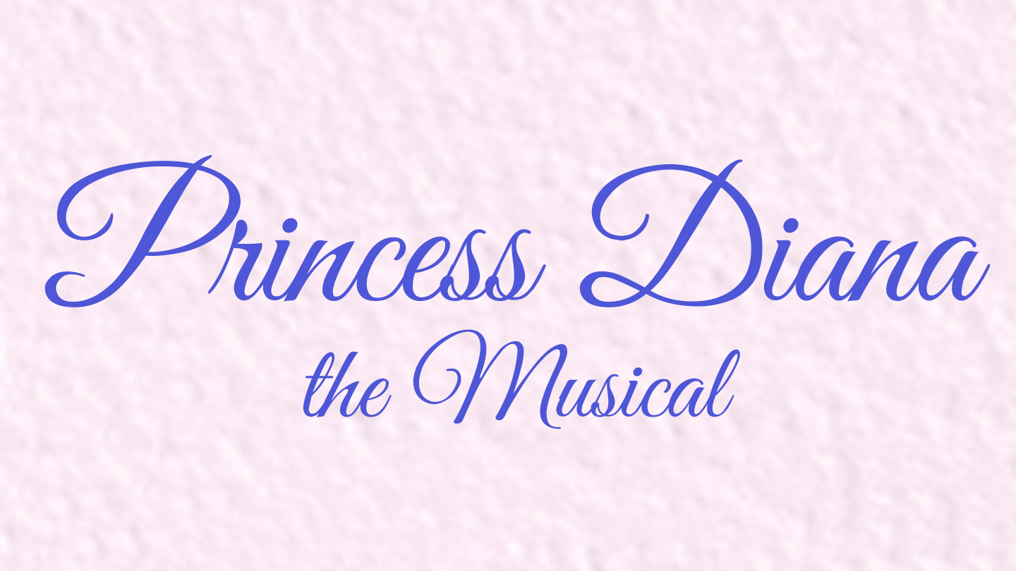 Princess Diana: The Musical San Diego Tickets   N/a At Patio Playhouse.  2017 10 29