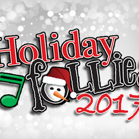 "Holiday Follies 2017"" -- Dinner & Show"