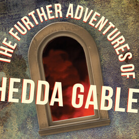 The Further Adventures of Hedda Gabler