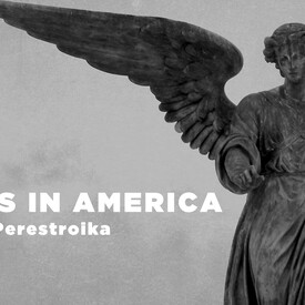 Angels in America, Part II: Perestroika