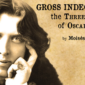 Gross Indeceny: The Three Trials of Oscar Wilde