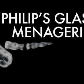 Philip's Glass Menagerie