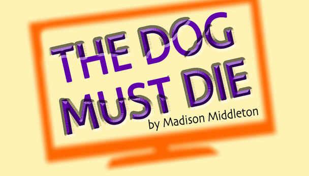 Drama The Dog Must Die