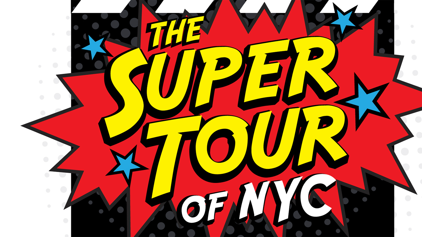 """Comic Heroes Shine on the """"Super Tour of NYC"""""""