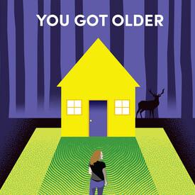 You Got Older