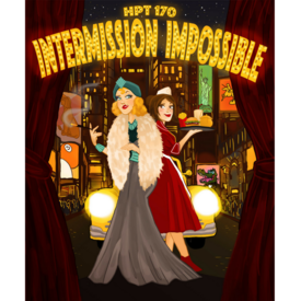 "Hasty Pudding Theatricals: ""Intermission Impossible"