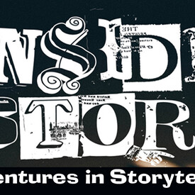 Inside Story: Adventures in Storytelling