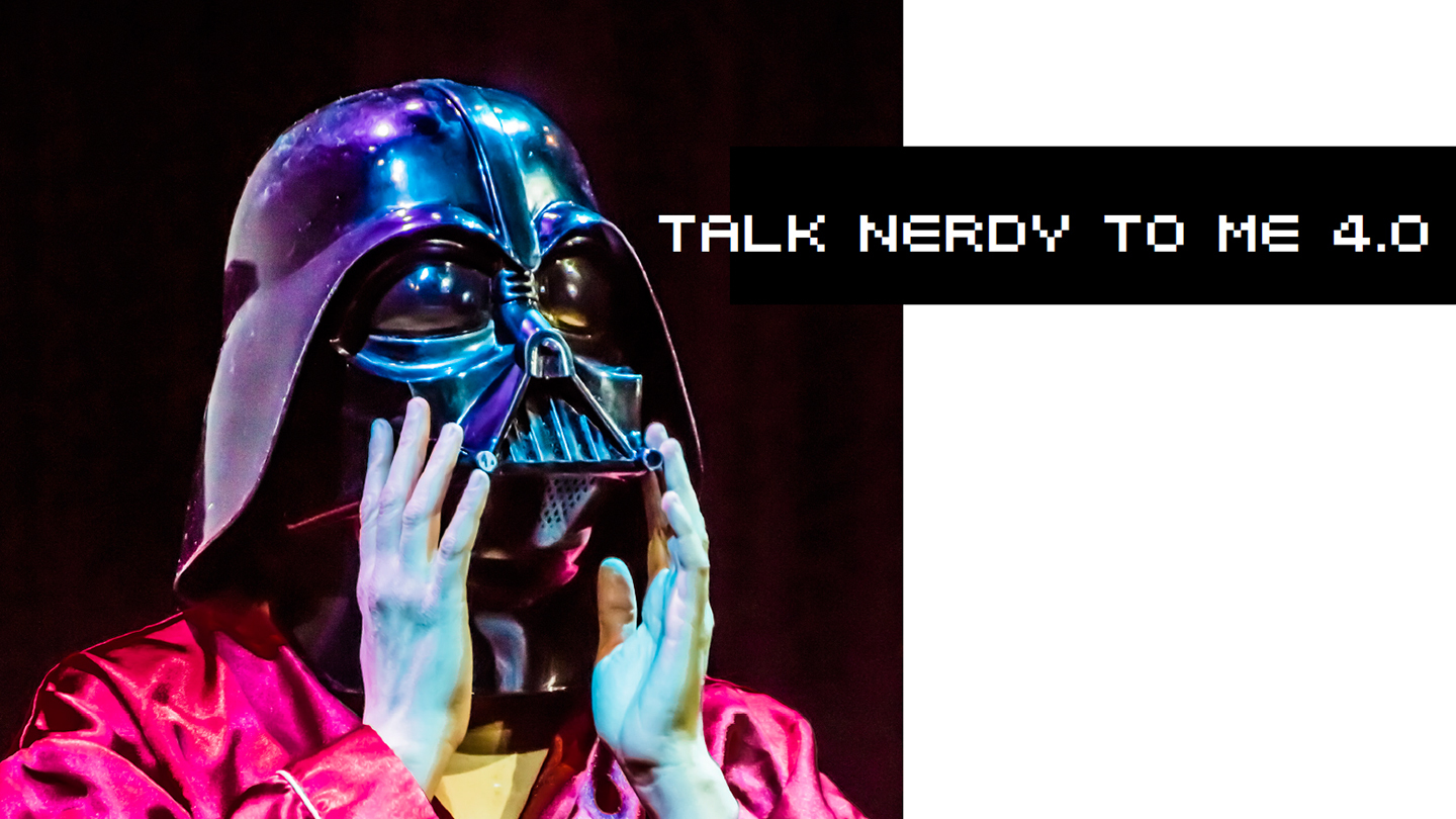 Talk Nerdy to Me!