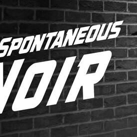 Spontaneous Noir: An Improvised Piece of Pulp