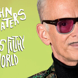 "John Waters: ""This Filthy World"