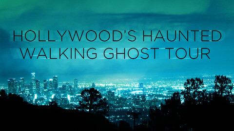 Hollywood's Haunted Walking Ghost Tour
