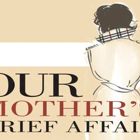 Our Mother's Brief Affair