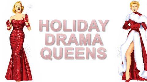 """""""Holiday Drama Queens"""""""