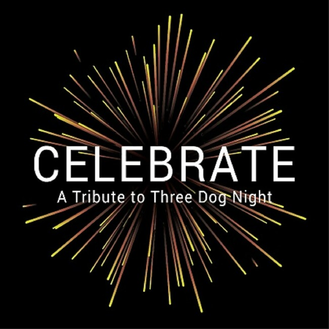 Celebrate: A Tribute to Three Dog Night Tickets