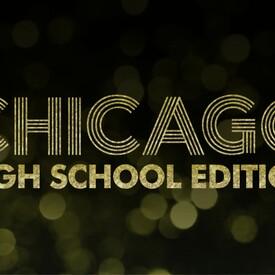 "Chicago"" (High School Edition)"
