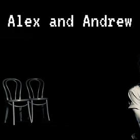 Alex and Andrew