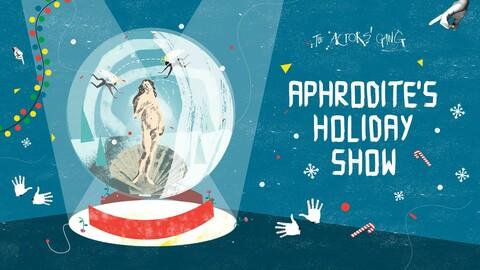 """""""Aphrodite's Holiday Show"""""""