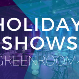 The Green Room 42: Holiday Shows