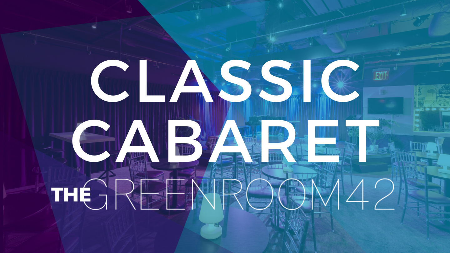 The Green Room 42: Classic Cabaret